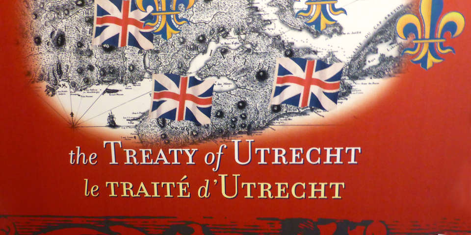 Treaty of Utrecht, Fort Anne National Historic Site, Annapolis Royal, Nova Scotia