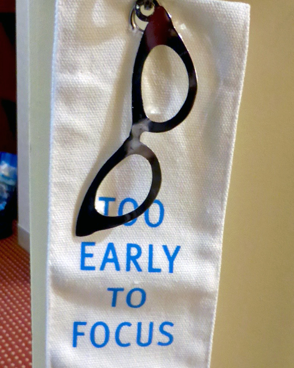 Too Early To Focus sign, Southbridge Hotel