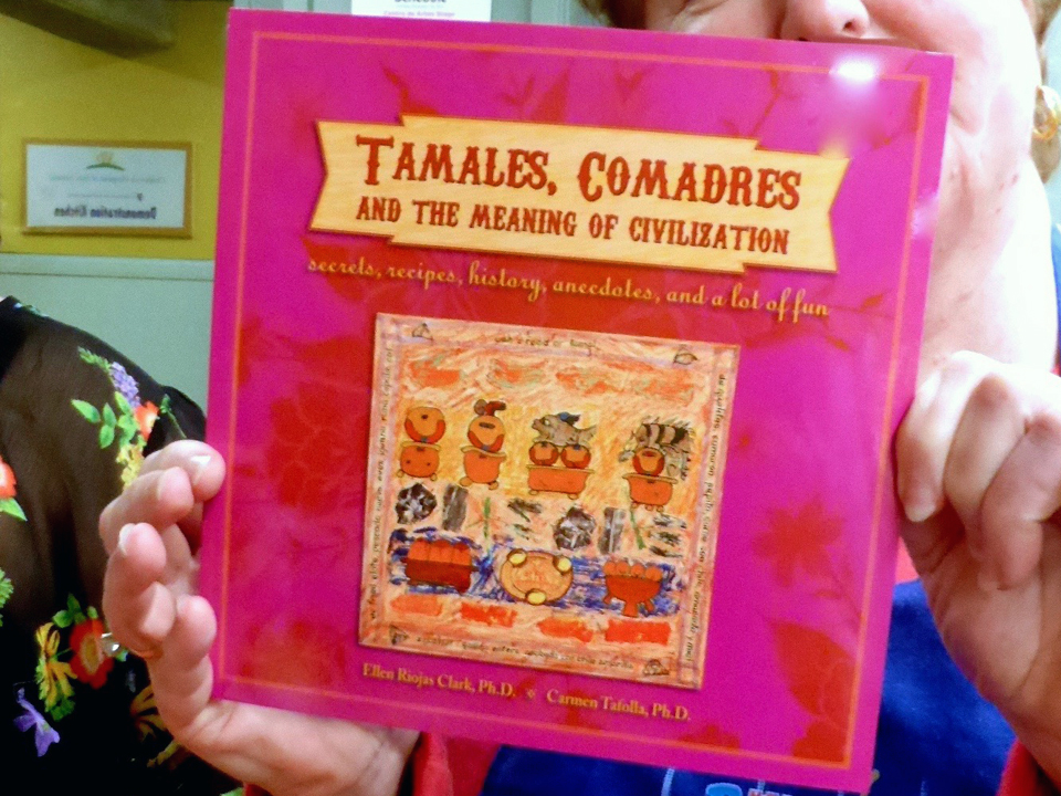 Tamales, Comadres, and the Meaning of Civilization, La Tamalada, San Antonio, Texas